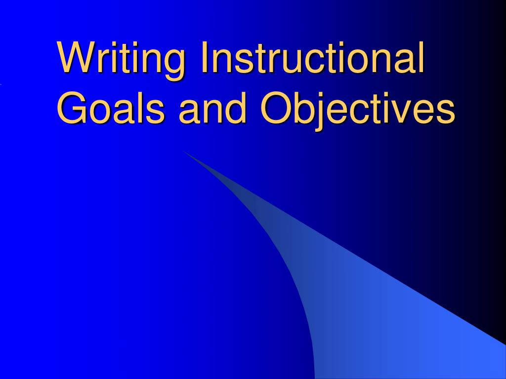 writing instructional goals and objectives