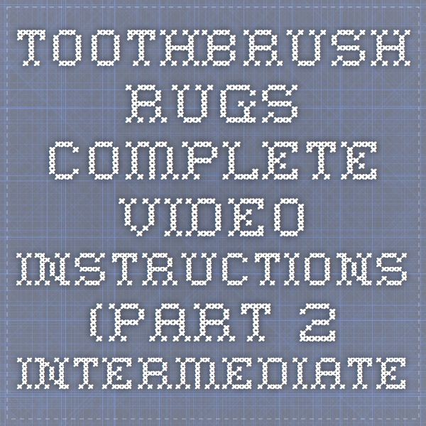 square toothbrush rug instructions